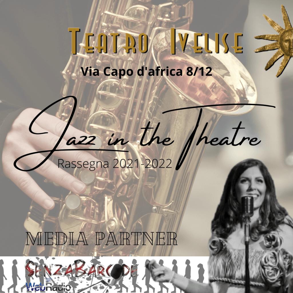Il grande jazz torna su SenzaBarcode! Cominciamo con la partenership con Jazz in the theatre, rassegna 2021-2022 al Teatro Ivelise.